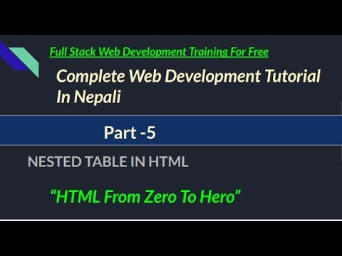 Complete HTML Tutorial in Nepali || Part -5 || Nested Table In HTML thumbnail