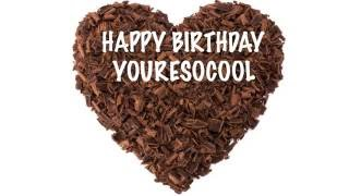 YoureSoCool  You're So Cool  Chocolate - Happy Birthday