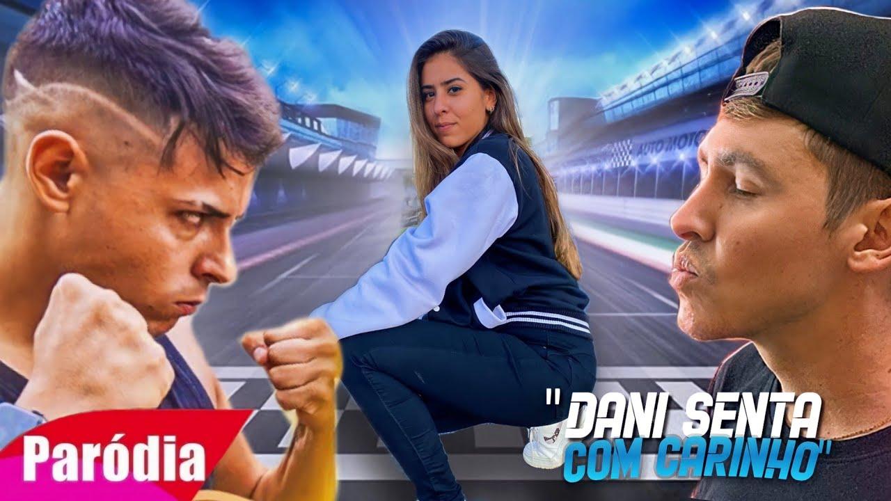 PARÓDIA- A DANI SENTA COM CARINHO (Dani Nobrega e Renan Fiorini)