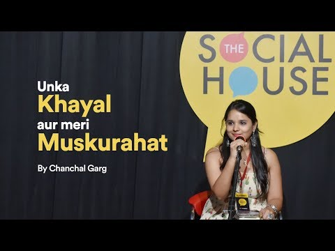 Unka Khayal Aur Meri Muskurahat by Chanchal | The Social House Poetry