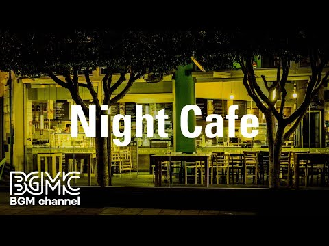 Night Cafe: Relaxing Jazz Instrumental Music - Calm Music for Study, Work and Chill