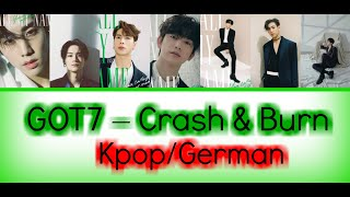 GOT7 – Crash & Burn (Color Coded Lyrics Han/Rom/German/Deuts…