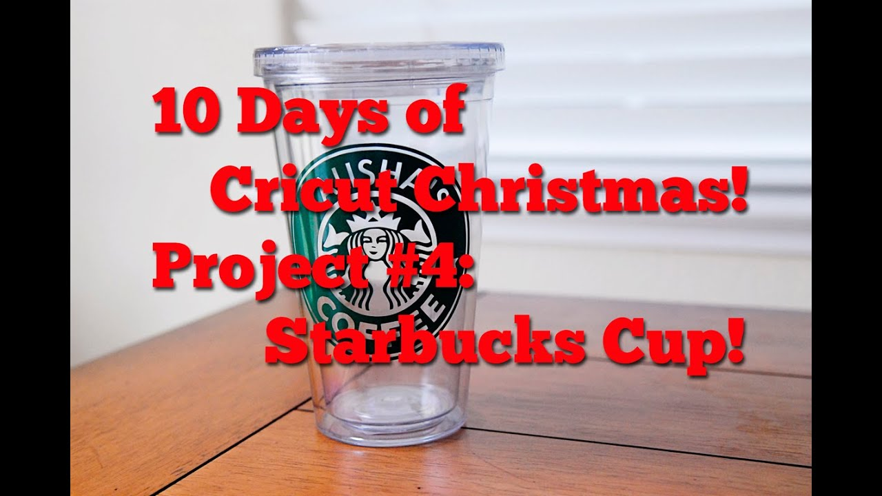 Cricut Christmas Crafts Part - 27: 10 Days Of Cricut Christmas! Project #4: Starbucks Cup!