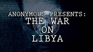 WAR ON LIBYA - ANONYMOUS REVOLUTION - OVER 50 TRANSLATIONS / LANGUAGES HD