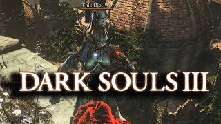Dark Souls 3 is Still Alive