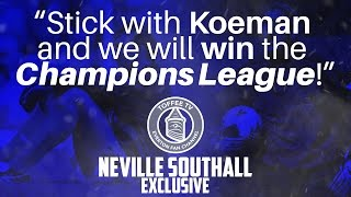 """Stick With Koeman And He'll Win Us The Champions League"" 