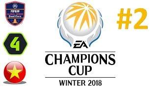 VÒNG CHUNG KẾT FIFA ONLINE 4 CHÂU Á | EACC MÙA ĐÔNG 2018 | NGÀY 2: VIỆT NAM WARRIORS RA TRẬN #2