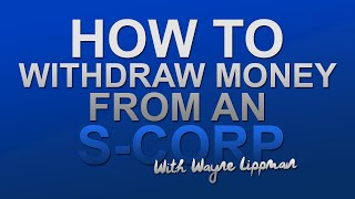 Wayne Lippman CPA | Taking money out of an S Corporation