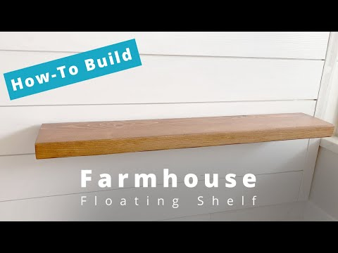 How To Build A Simple Farmhouse Floating Shelf | DIY | Woodworking Project