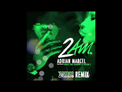 2 AM #YoungHawaii Remix by Adrian Marcel feat Sage The Gemini & PIeter T