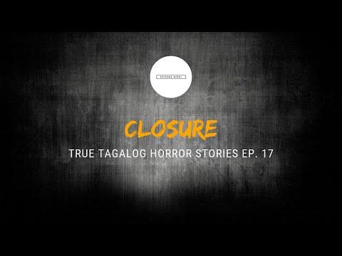 Scare Fest #17: Closure (True Tagalog Horror Stories) להורדה