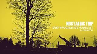 Nostalgic Trip | Deep Progressive House Set | 2018 Mixed By Johnny M | DEM Radio Podcast