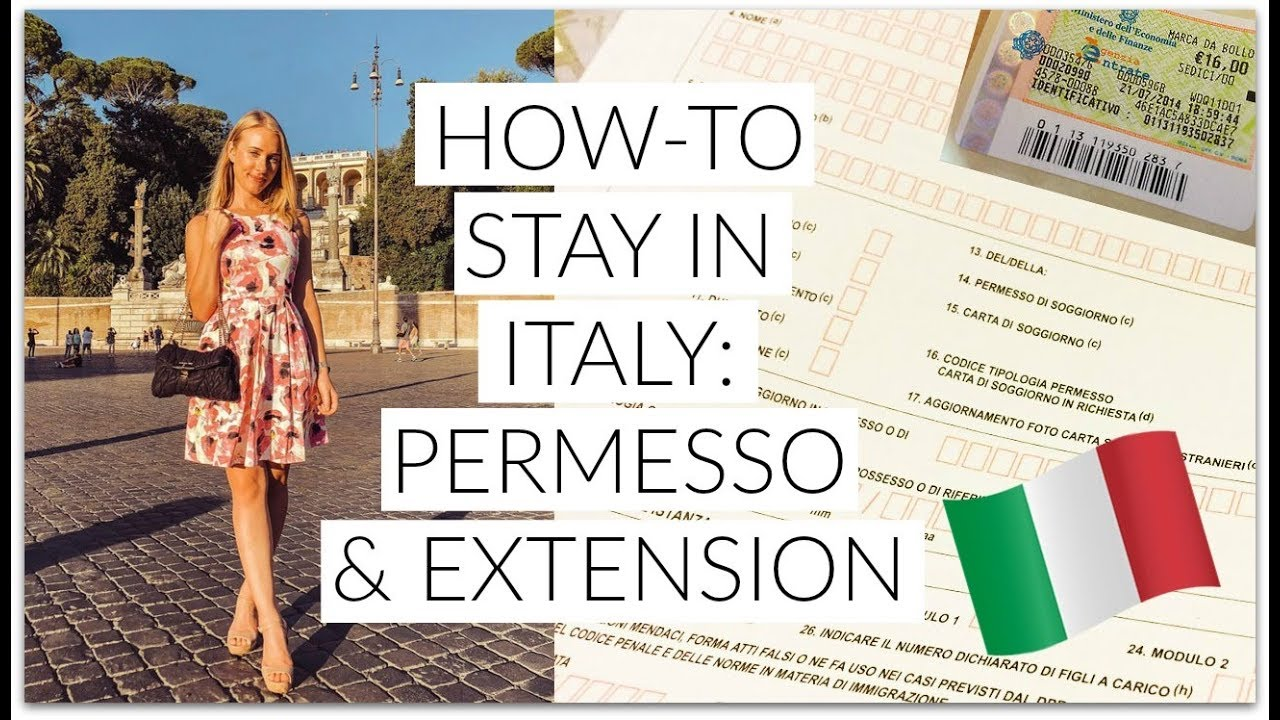 HOW TO STAY IN ITALY LONGER! | Permesso di Soggiorno & Visa ...