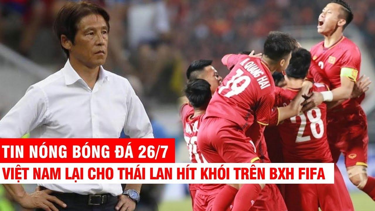 TIN NÓNG BÓNG ĐÁ 26/7 | Thái Lan hít khói ĐTVN trên BXH FIFA- CLB Bỉ làm điều tuyệt vời với C.Phượng