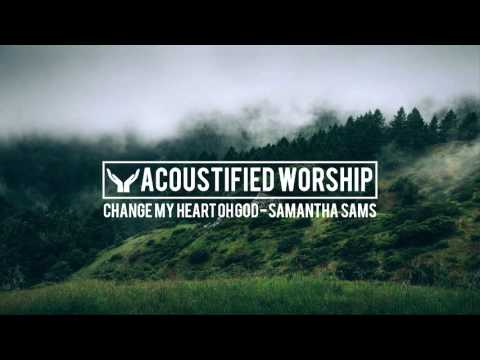 Change My Heart Oh God - Vineyard (Samantha Sams acoustic cover)