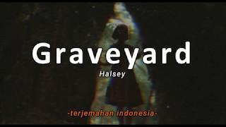 Graveyard - Halsey 'Lirik Terjemahan Indonesia' (Lyrics Video)