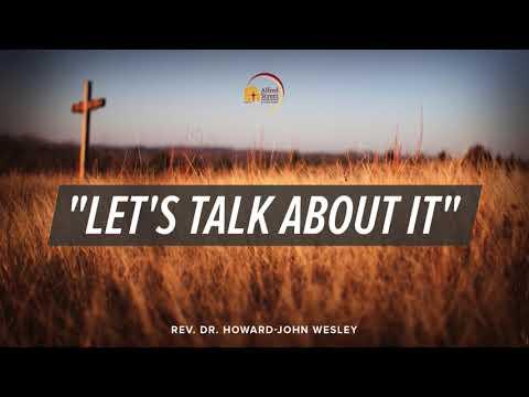 "October 15, 2017 Courageous Christianity, Part I ""Let's Talk About It"", Rev. Dr. Howard-John Wesley"