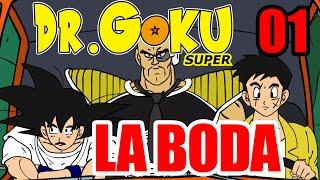 DR GOKU SUPER - 01 - LA BODA