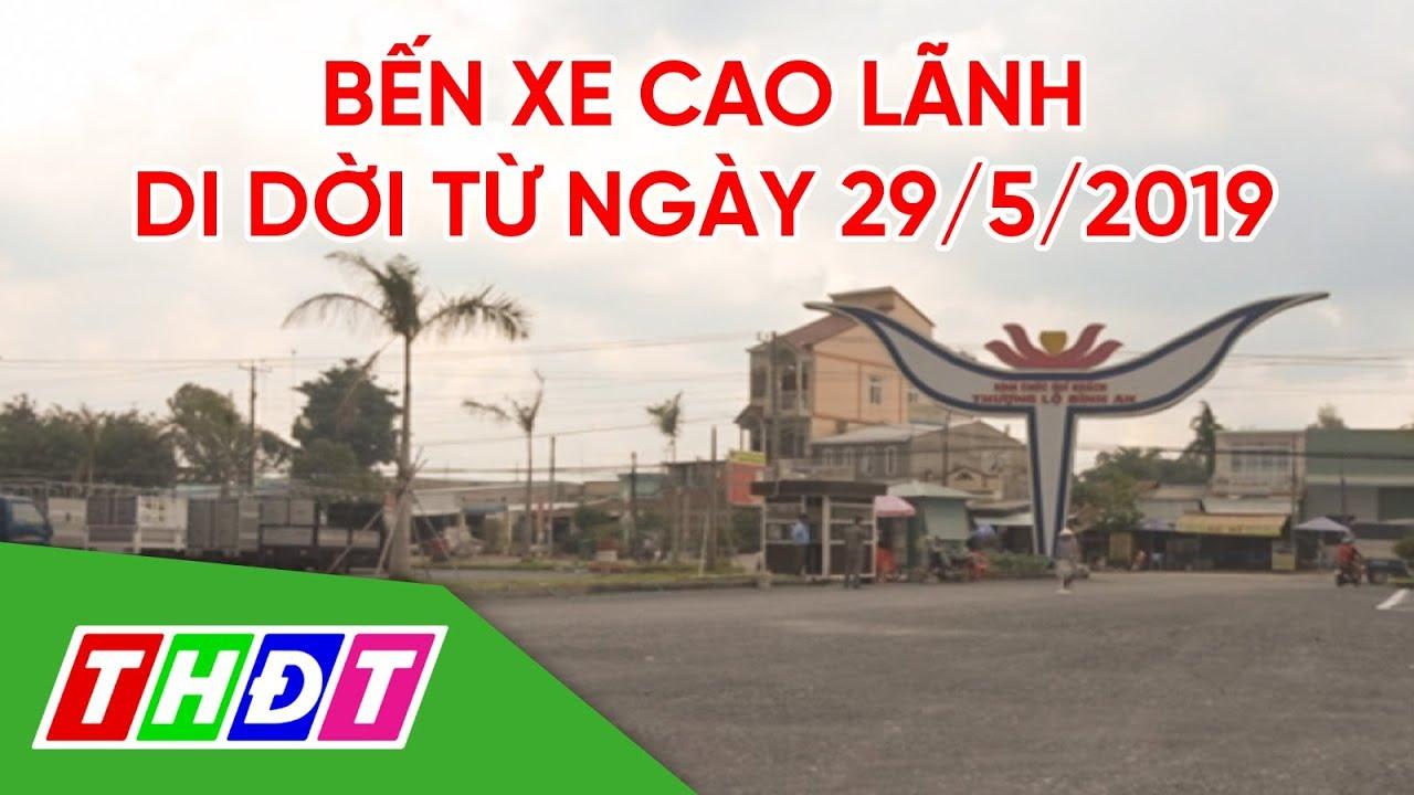 Bến xe Cao Lãnh chính thức di dời vào ngày 29/5/2019 | THDT