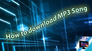How to Download MP3 Song Complete video 2017 in Urdu / Hindi latest video
