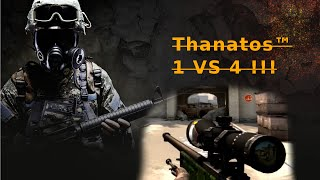 CS:GO: Thanatos™ 1 vs 4