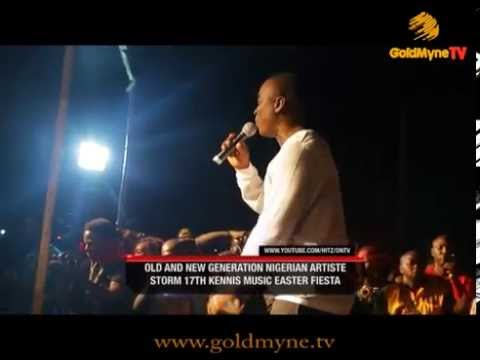 GOLDMYNETV: OLD AND NEW GENERATION NIGERIAN ARTISTES STORM 17TH KENNIS MUSIC EASTER FIESTA