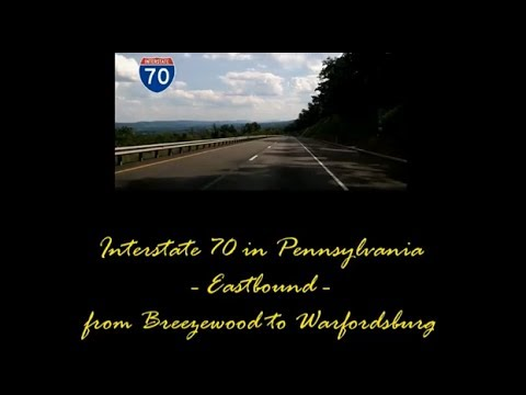 Interstate 70 in Pennsylvania - eastbound from Breezewood to Warfordsburg