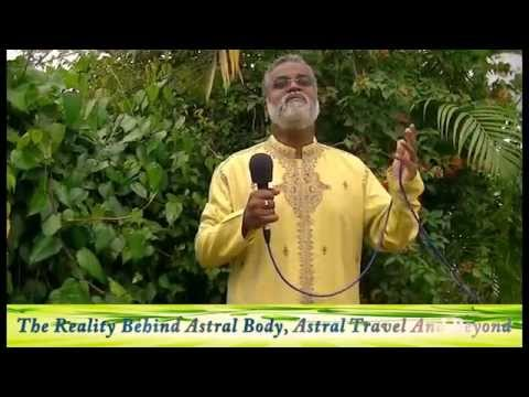 The Reality Behind Astral Body, Astral Travel & Beyond ~ Swami Paramananda