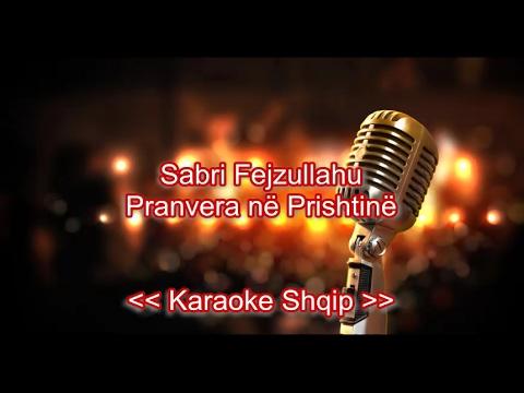 Sabri Fejzullahu - Pranvera ne Prishtinë | Karaoke Shqip