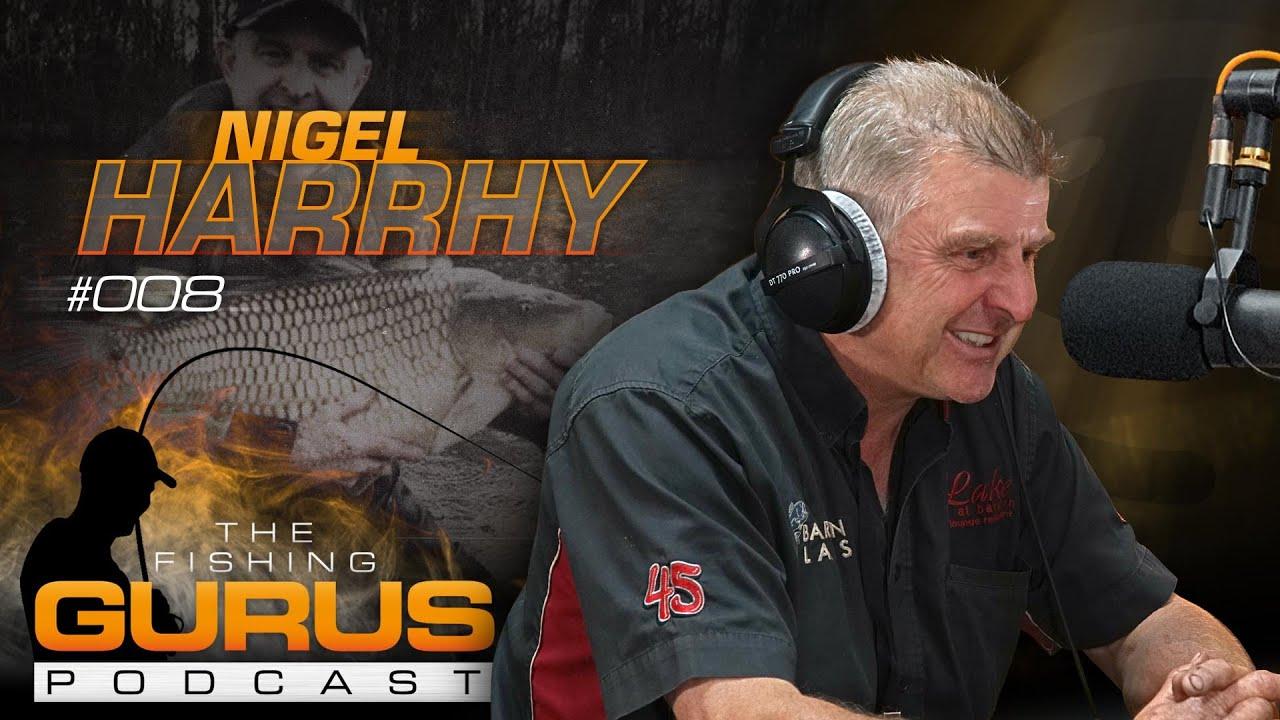 The Fishing Gurus Podcast #008 - Nigel Harrhy