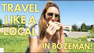 THE BEST PLACES IN BOZEMAN THAT YOU MUST CHECK OUT (TRAVEL LIKE A LOCAL) | Katie Carney