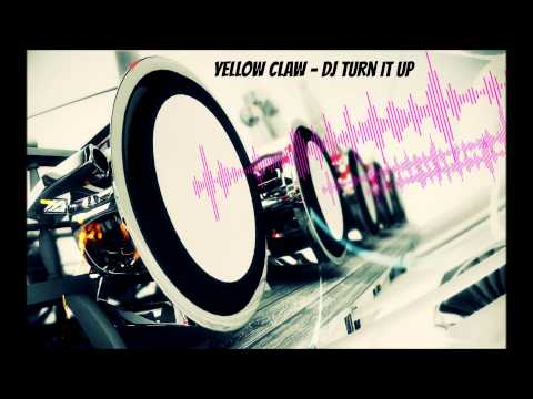 Yellow Claw - DJ Turn It Up Bass Boosted