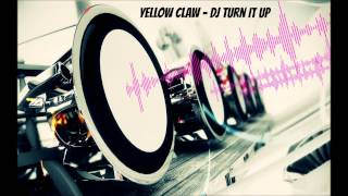 Скачать Yellow Claw DJ Turn It Up Bass Boosted HD