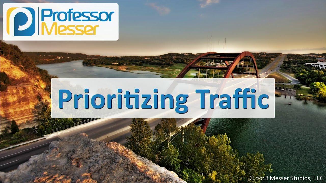 Prioritizing Traffic - CompTIA Network+ N10-007 - 1.3
