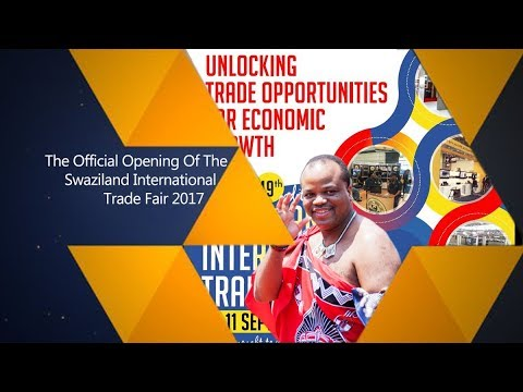 The Official Opening Of The Swaziland International Trade Fair 2017