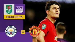 Manchester City v Manchester United | Carabao Cup 19/20 Match Highlights