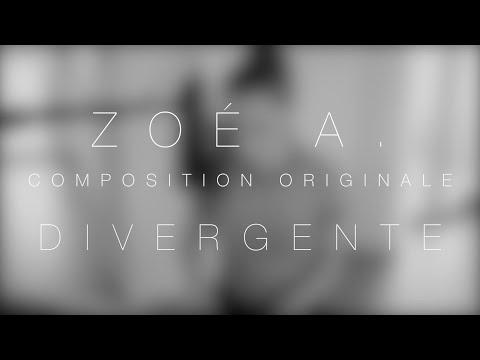 Zoé A. - Divergente - Composition originale