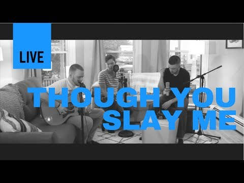 Though You Slay Me (Shane and Shane) LIVE Acoustic - Rise and Run