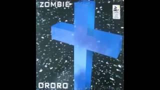 ORORO - ZOMBIE (RENAISSANCE VERSION)