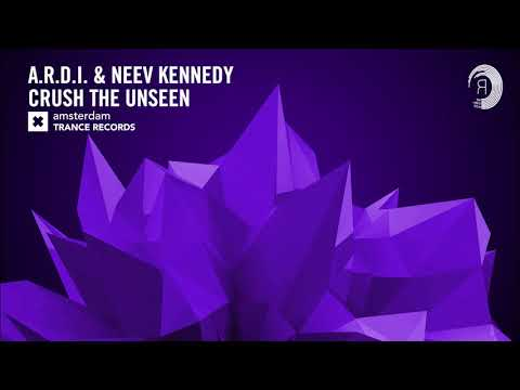 A.R.D.I. & Neev Kennedy - Crush The Unseen (Extended) Amsterdam Trance