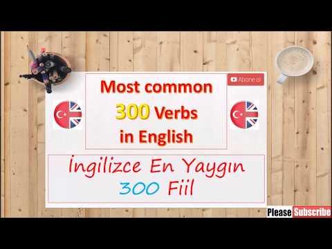 Most Common 300 Verbs (Mutlaka Bilmeniz Gereken En Yaygın 300 Fiil)