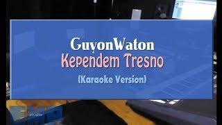 GuyonWaton - Kependem Tresno (KARAOKE TANPA VOCAL)
