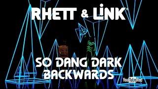 Rhett & Link - So Dang Dark (Backwards)