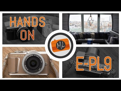 Olympus Pen E-PL9 Hands-On Review