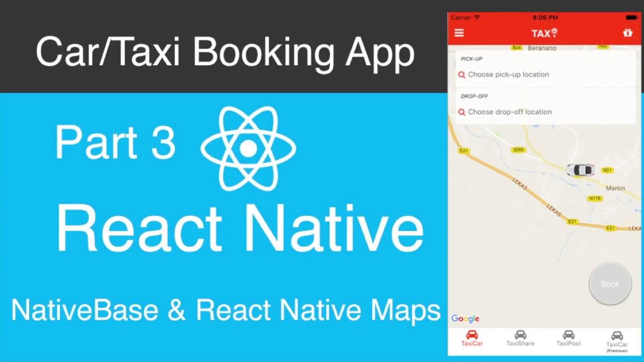 React Native Car:Taxi Booking App Part 3 - Native Base & React Native Maps