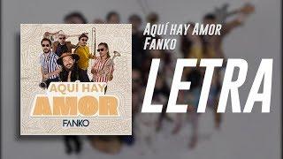 FANKO - Aquí Hay Amor ( Con Letra )