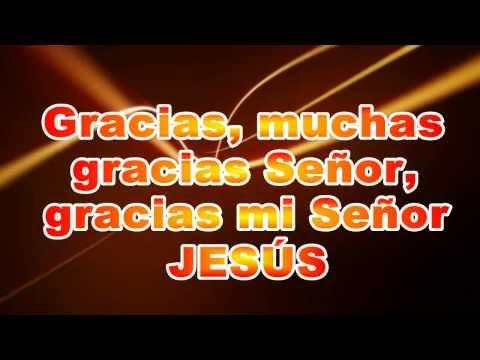 Gracias Señor Gracias Mi Señor Jesus - Marcos Witt