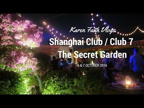 Shanghai Club, Club 7 & The Secret Garden | Karen Faith Vlogs