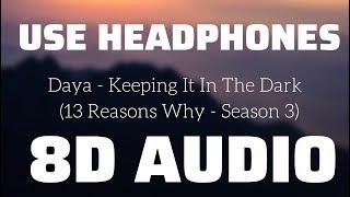 Daya - Keeping It In The Dark  (13 Reasons Why - Season 3) (8D USE HEADPHONES)🎧