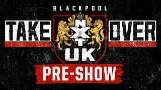 NXT UK TakeOver: Blackpool Pre-Show: Jan. 12, 2019